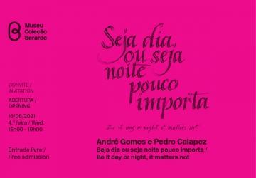 """Convite: 16/06/2021, 15h00-19h00   Abertura gratuita ao público da exposição """"Seja dia ou seja noite pouco importa"""", de de André Gomes e Pedro Calapez"""